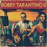 Bobby Tarantino II [Explicit]