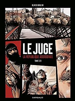 Le Juge, la République assassinée - Tome 2 (Juge (Le), la République assassinée)