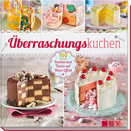 Überraschungskuchen: Kuchen und Torten mit Wow-Effekt (Ideen Halloween-essen Für Erwachsene Für)