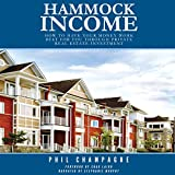 Hammock Income: How to Have Your Money Work Best for You Through Private Real Estate Investment