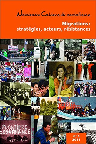 Migrations : stratégies, acteurs, résistances - Nouveaux cahiers du socialisme n° 5