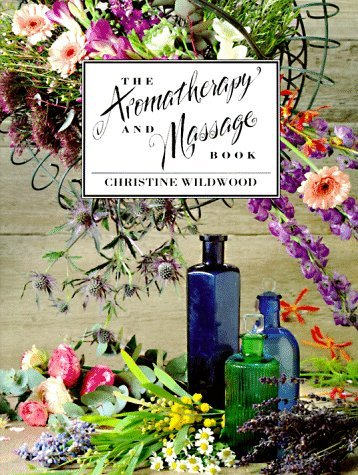 The Aromatherapy and Massage Book by Chrissie Wildwood (12-Sep-1994) Paperback