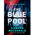 The Blue Pool: The suspense-filled psychological thriller you won't want to miss