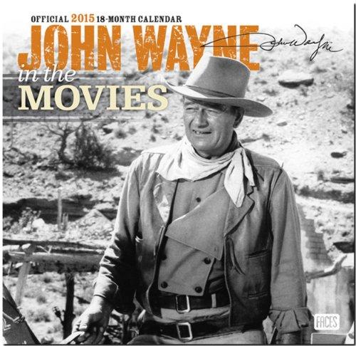 John Wayne in the Movies 2015: Original BrownTrout-Kalender [Mehrsprachig] [Kalender] (John Autobiographie Wayne)