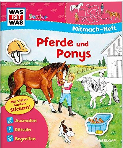 Mitmach-Heft Pferde und Ponys: Spiele, Rätsel, Sticker (WAS IST WAS Junior Mitmach-Hefte) -