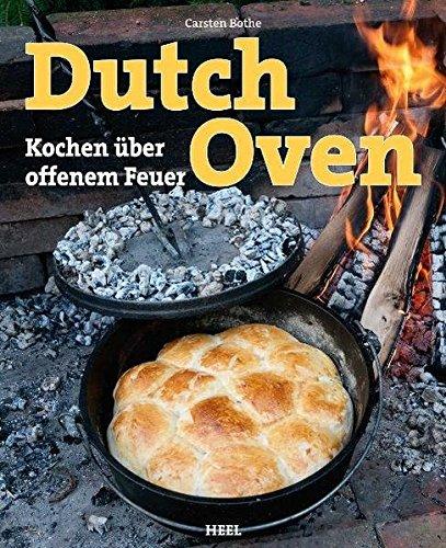 Preisvergleich Produktbild Dutch Oven: Kochen über offenem Feuer