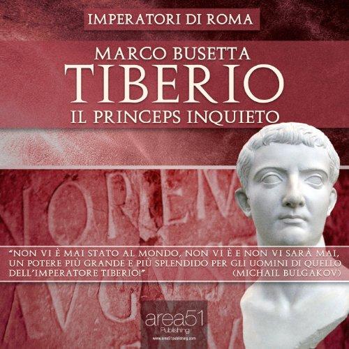 Tiberio. Il princeps inquieto | Marco Busetta