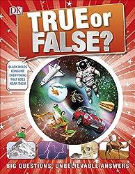 True or False?: Big Questions, Unbelievable Answers (Dk)