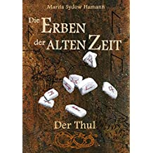 Die Erben der alten Zeit (2): Der Thul (Die Erben der alten Zeit - Trilogie)