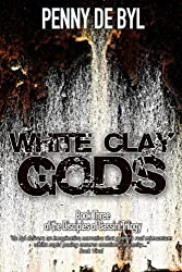 White Clay Gods: Book Three of the Disciples of Cassini Trilogy (Volume 3) by Penny de Byl (2014-10-28)