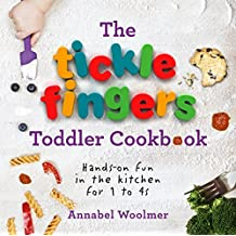 The Tickle Fingers Toddler Cookbook: Hands-on Fun in the Kitchen for 1 to 4s (English Edition)