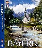 BAYERN - Traumreise durch Bayern - Texte in D/E/F - Einl.:Dr. Hans F. Nöhbauer, Bildtexte: Anette Ziethen, Hrsg. Horst Ziethen