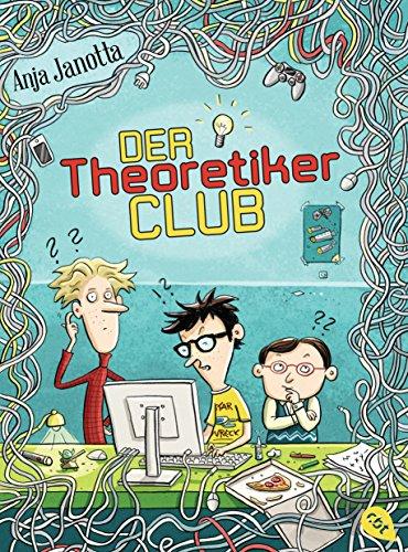 Der Theoretikerclub (Die Theoretikerclub-Reihe 1)
