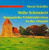 Stille Schönheit. Romanische Feldsteinkirchen in der Altmark