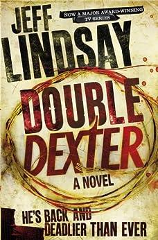 Double Dexter: A Novel by [Lindsay, Jeff]