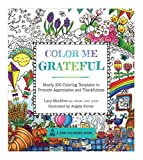 Color Me Grateful: Nearly 100 Coloring Templates for Appreciating the Little Things in Life (Zen Coloring Books)
