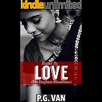 Bound By Love: A Forbidden Bride Romance (The Singham Bloodlines Book 0.5)
