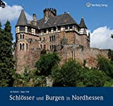 Schlösser und Burgen in Nordhessen. Farbbildband - Iris Endisch, Jürgen Nolte