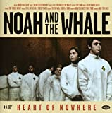 Songtexte von Noah and the Whale - Heart of Nowhere