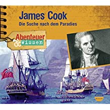 Abenteuer & Wissen: James Cook. Die Suche nach dem Paradies