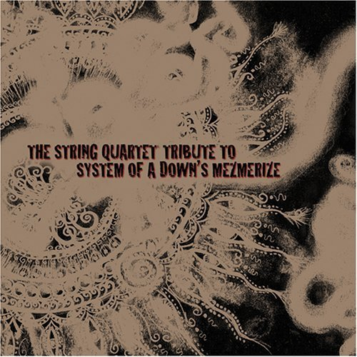 String Quartet to System of Down's Mezmerize by Various Artists (2013-05-03)