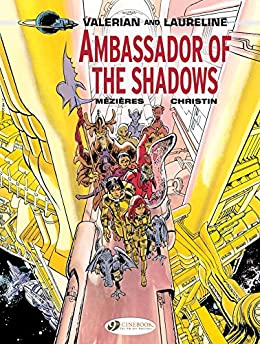 Valerian & Laureline - Volume 6 - Ambassador of the Shadows: 06 by [Christin, Pierre]
