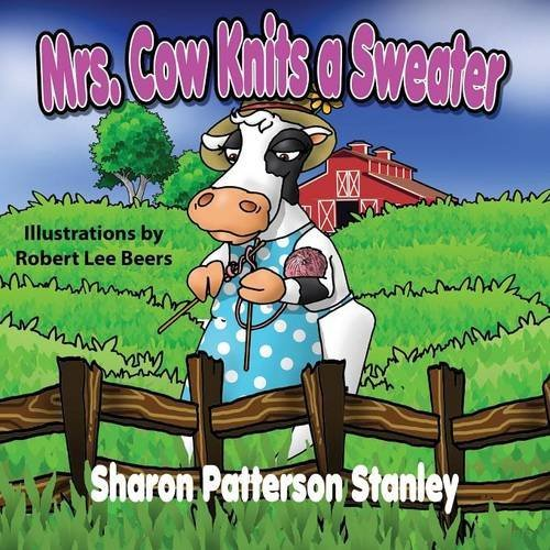Mrs. Cow Knits a Sweater by Sharon Stanley (2015-12-07)