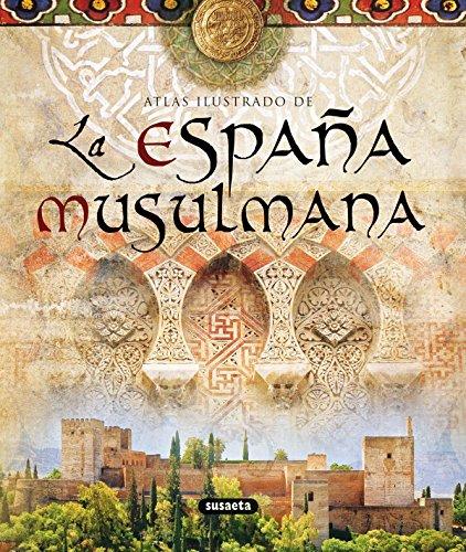 España Musulmana (Atlas Ilustrado) por Maribel Fierro