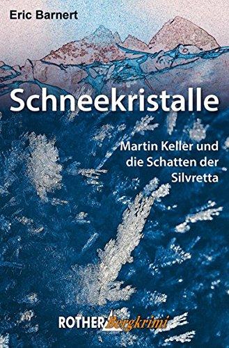 Schneekristalle. Martin Keller und die Schatten der Silvretta.(Rother Bergkrimi)