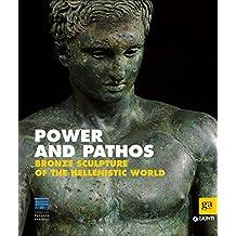 Power and pathos. Bronze sculpture of the hellenistic world. Ediz. illustrata (Cataloghi mostre)
