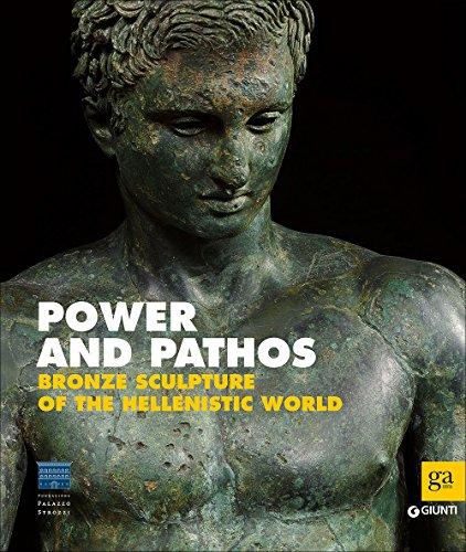 Power and pathos. Bronze sculpture of the hellenistic world. Ediz. illustrata