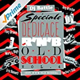 R&B Old School, Vol. 4 (Spéciale dédicace, 100% RnB Old School)
