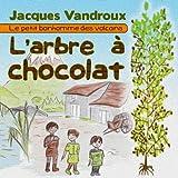 L'arbre à chocolat (Le petit bonhomme des volcans t. 1) (French Edition)