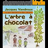 L'arbre à chocolat (Le petit bonhomme des volcans t. 1)