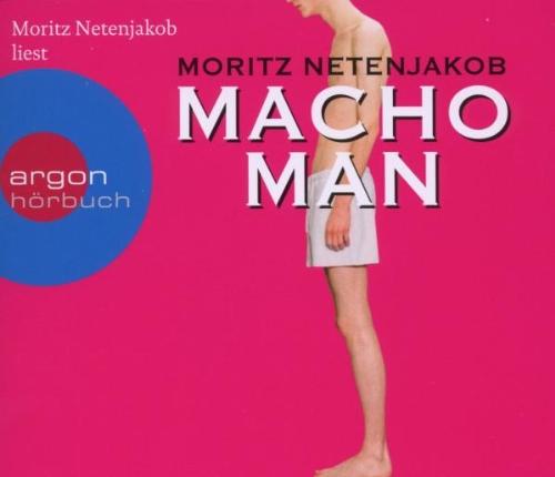 Buchseite und Rezensionen zu 'Macho Man (Hörbestseller)' von Moritz Netenjakob