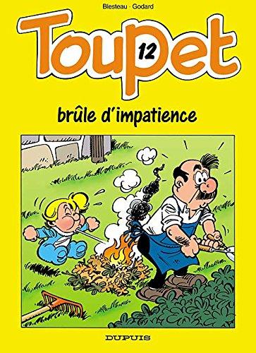 Toupet T.12: Toupet brûle d'impatience