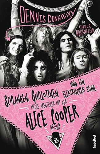 en und ein elektrischer Stuhl: Meine Abenteuer mit der Alice Cooper Group ()