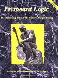 Fretboard Logic: The Reasoning Behind the Guitar's Unique Tuning by Bill Edwards (1983-04-10)