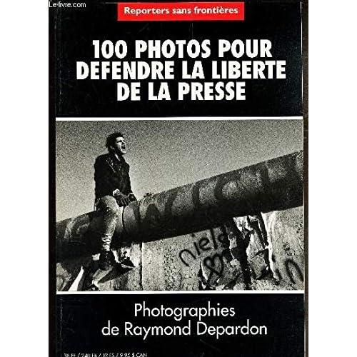 [Reporters sans frontières], 100 photos pour défendre la liberté de la presse, photographies de Raymond Depardon