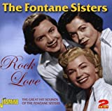 Rock Love - The Great Hit Sounds Of.... [ORIGINAL RECORDINGS REMASTERED] 2CD SET by The Fontane Sisters (2011-08-02)