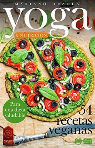 YOGA & NUTRICIÓN - 54 RECETAS VEGANAS: Para una dieta ...