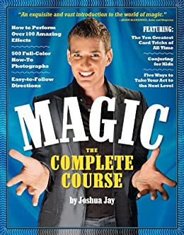 Magic: The Complete Course (eBook) by [Jay, Joshua]