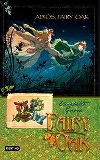 Fairy Oak 4: adiós, Fairy Oak par Elisabetta Gnone