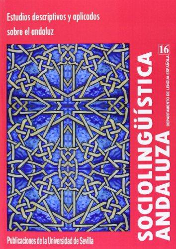 Sociolingüistica Andaluza, 16: Estudios descriptivos y aplicados sobre el andaluz
