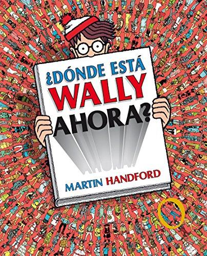 ¿Dónde está Wally ahora? (Colección ¿Dónde está Wally?) (En busca de...) por Martin Handford