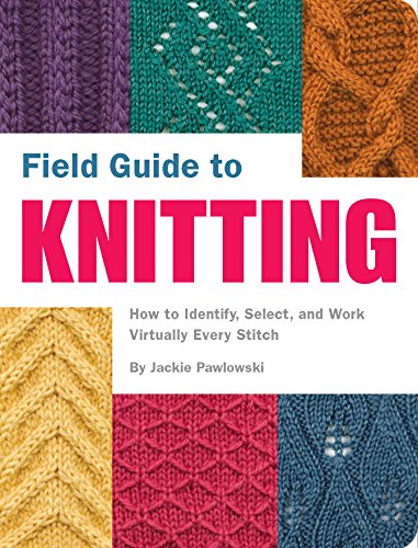 Field Guide to Knitting: How to Identify, Select, and Work Virtually Every Stitch (English Edition) (Knit Circle Scarf)