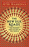 The New Silk Roads - The Present and Future of the World
