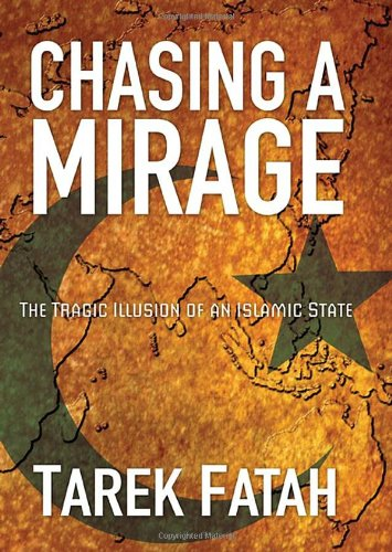 Chasing a Mirage: The Tragic lllusion of an Islamic State: The Tragic Illusion of an Islamic State