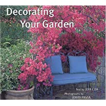 Decorating Your Garden by Jeff Cox (1999-04-02)