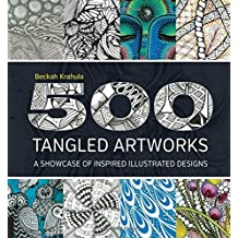 500 Tangled Artworks: A Showcase of Inspired Illustrated Designs by Beckah Krahula (2015-02-15)